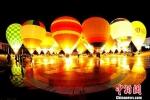 热气球亮灯资料图。 - 甘肃新闻